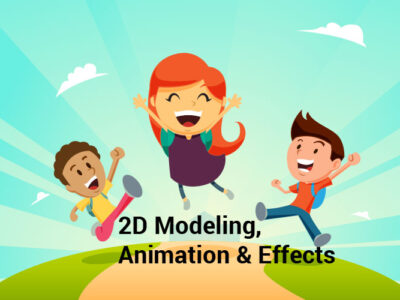 2D Modeling, Animation & Effects